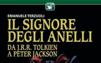 Il Signore degli Anelli: da J.R.R. Tolkien a Peter Jackson