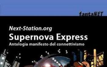 Supernova Express: ecco l'antologia manifesto del Connettivismo
