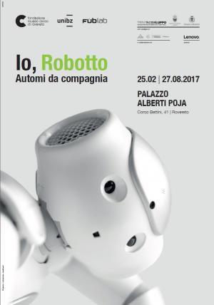 Il manifesto della mostra Io, Robotto - Foto di Valentino Candiani