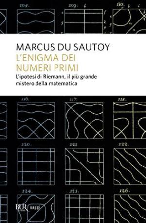 L'enigma dei numeri primi – L'ipotesi di Riemann, l'ultimo grande mistero della matematica