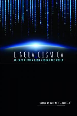 <i>Lingua Cosmica: Science Fiction from around the World</i>, antologia critica sulla fantascienza di autori e cineasti dal mondo, curata da Dale Knickerbocker (Illinois University Press, 2018).