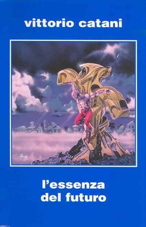 L'antologia L'essenza del futuro  di Vittorio Catani (Perseo Libri)