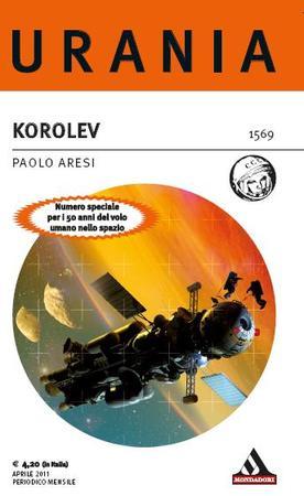 La copertina di korolev di Paolo Aresi, Urania 1569