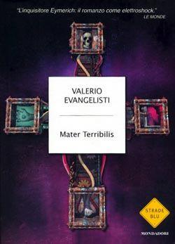 L'ultimo libro di Valerio Evangelisti, fresco di stampa