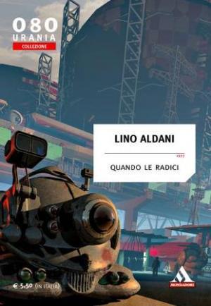 La copertina di Quando le radici di Lino Aldani
