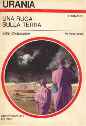 La copertina di Una Ruga sulla Terra di John Christopher (Urania n. 463)