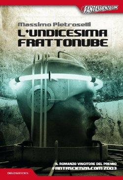 <i>L'undicesima frattonube</i> è stato il romanzo vincitore della prima edizione del premio.