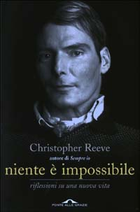 L'ultimo libro, autobiografico, di Christopher Reeve