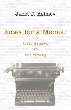 La copertina di Notes for a Memoir: On Isaac Asimov, Life, and Writing di Janet Asimov