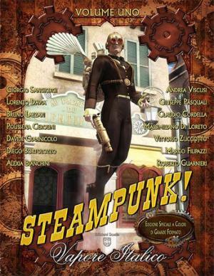 La copertina di <i>Steampunk! Vapore italico</i>