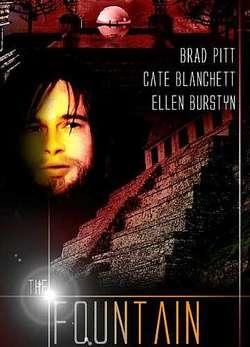 Un poster apocrifo di The Fountain, circolato quando Brad Pitt e Cate Blanchette erano ancora coinvolti nel progetto.