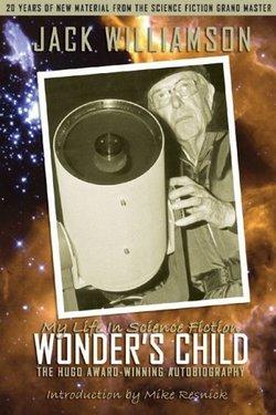 La copertina di Wonder's Child, la biografia di Jack Williamson
