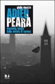 Adieu pearà. Memorie future dalle ombre di Verona