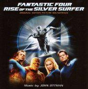 Fantastic Four :  Rise of the Silver Surfer