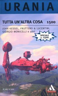 Tutta un'altra cosa - Urania 1500