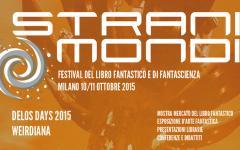Stranimondi, sabato e domenica a Milano la kermesse del libro fantastico