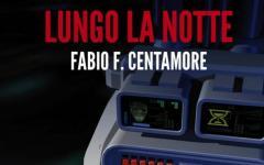 In ebook Lungo la notte di Fabio F. Centamore