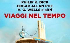 Viaggi nel tempo, da Einaudi undici assaggi di fantascienza temporale