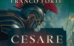 Cesare l'immortale, la storia fantastica di Franco Forte