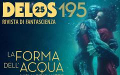 Delos Science Fiction e la forma dell'acqua