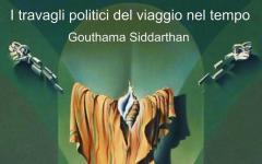 I viaggi nel tempo secondo lo scrittore Gouthama Siddarthan