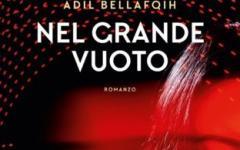 Nel grande vuoto, esce il romanzo distopico di Abdil Bellafqih