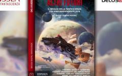 Altri futuri, ecco il meglio della fantascienza italiana indipendente