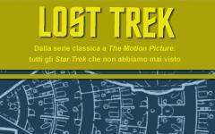 Lost Trek, tutti gli Star Trek che non avete mai visto