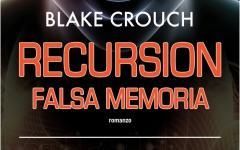 Un viaggio nel viale dei falsi ricordi: Recursion di Blake Crouch