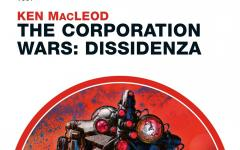 The Corporation Wars: Dissidenza di Ken MacLeod