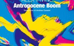 L'anima americana di Antropocene Boom di Alex Irvine