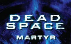 Dead Space - Martyr: l'origine del male