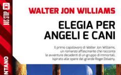 Gli angeli e i cani di Walter Jon Williams