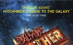 Guida Galattica, sesta puntata della trilogia