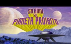 Cinquant'anni sul Pianeta proibito