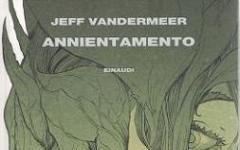 L'Annientamento di Jeff VanderMeer