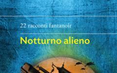 Presentazione a Firenze: Notturno alieno