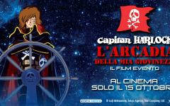 Capitan Harlock: l'Arcadia della mia giovinezza a breve al cinema