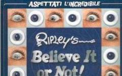 Strano, ma vero: lo dice Robert Ripley