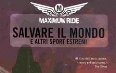 Salvare il mondo e gli altri sport estremi di Maximum Ride