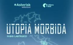 L'utopia morbida di Fabio Lastrucci
