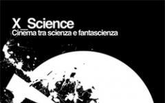 X_Science - Cinema Fra Scienza e Fantascienza diventa internazionale