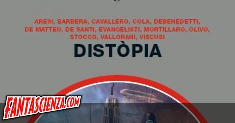 Distòpia, da oggi in edicola il nuovo Millemondi italiano