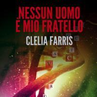 Ancora Clelia Farris: nuova edizione per Nessun uomo è mio fratello