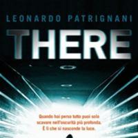 There, in libreria il nuovo romanzo di Leonardo Patrignani