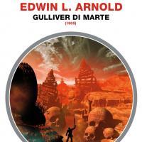 Gulliver di Marte, un grande precursore su Urania Collezione