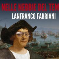 Con Lanfranco Fabriani si torna Nelle nebbie del tempo