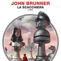Quando una partita a scacchi diventa un romanzo: La scacchiera di John Brunner