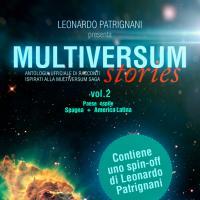 Multiversum Stories 2, nuove incursioni nella saga di Leonardo Patrignani