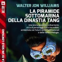 La piramide sottomarina di Walter Jon Williams